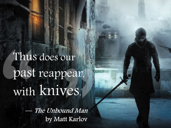 Thus does our past reappear, with knives.